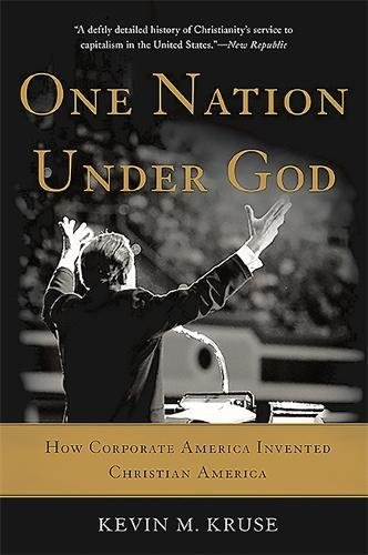 One Nation Under God by Kevin M. Kruse