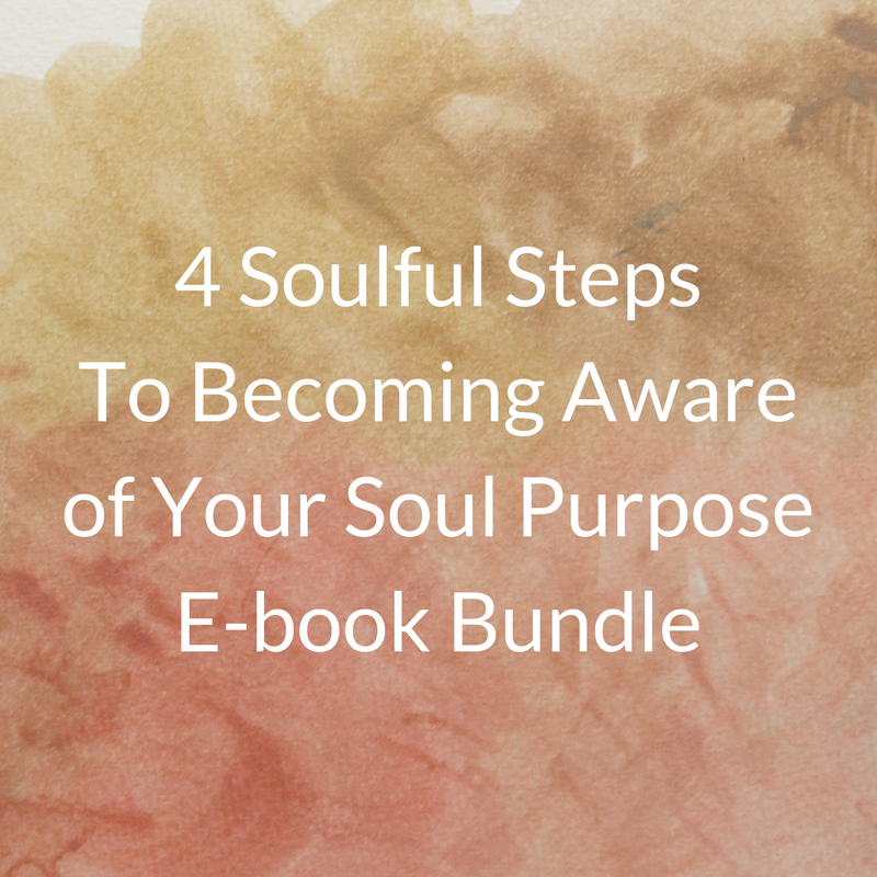 4 Soulful Steps To Becoming Aware of Your Soul PurposeE-book Bundle.png