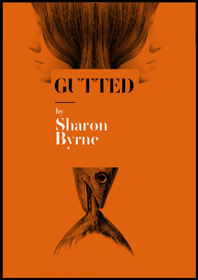 - New play by Sharon Byrne. Following a hugely successful run at the Marlowe Theatre, Canterbury GUTTED will be touring the UK & Internationally 2018. For all touring announcements and further details Get In Touch