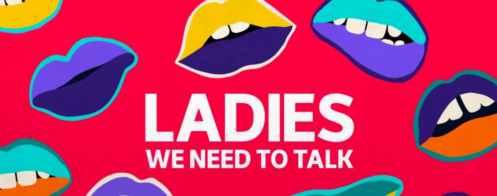 ladies we need to talk - best podcasts for women