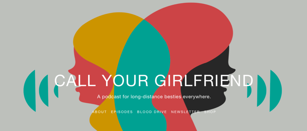Call Your Girlfriend - Best Women's Podcasts