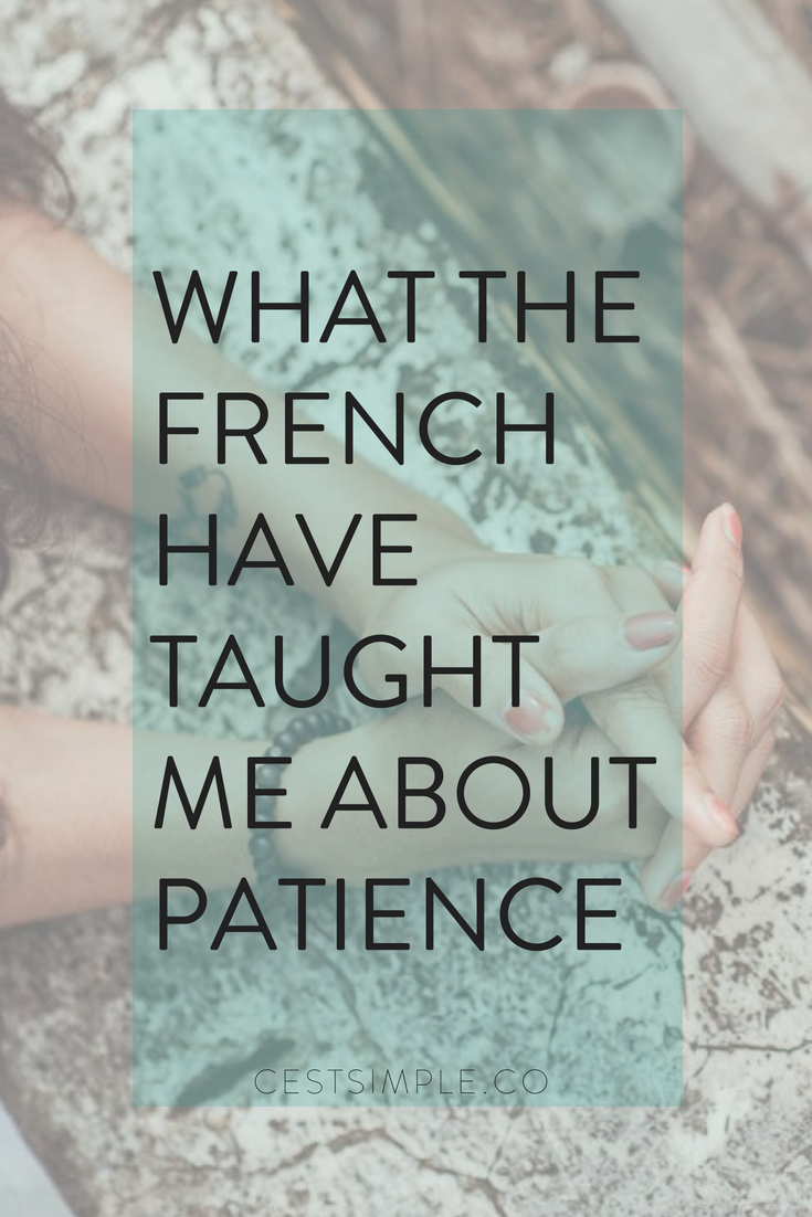 WHAT THE FRENCH HAVE TAUGHT ME ABOUT PATIENCE.png