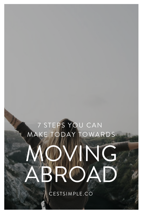 7 Steps you can make today towards moving abroad.png