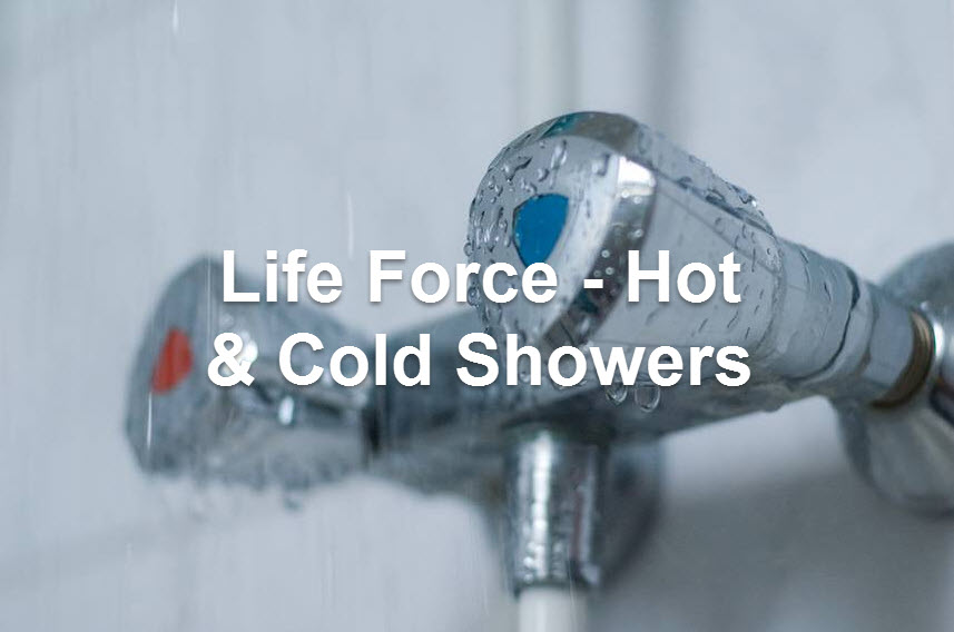 Life Force - Hot & Cold Showers