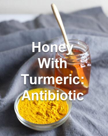 Honey with Turmeric: Antibiotic