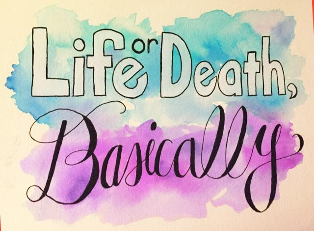 Life or Death, Basically , 2016.  Graphic design by Anna Lansdon.