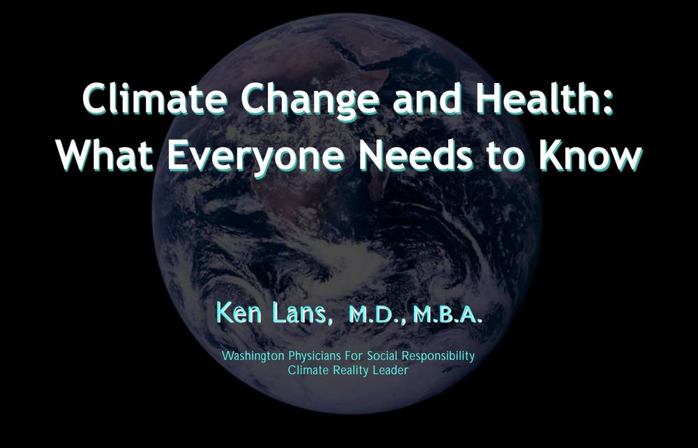 Climate Change and Health - Presentation by WPSR Vice President Dr. Ken Lans