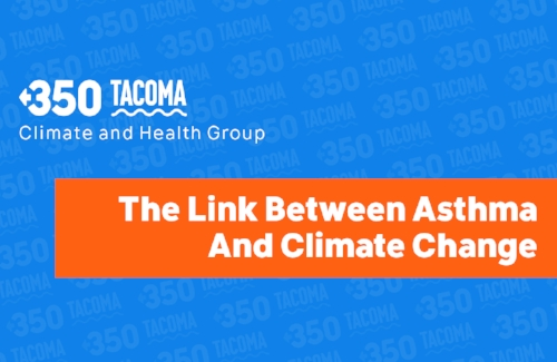 WPSR is working with nurses and physicians in 350 Tacoma to build a team of health professionals in Pierce County who support climate action and a fossil fuel-free future for Tacoma.   For World Asthma Day, we teamed up to write the  blog post   below. Are you a health professional in Tacoma interested in joining us? Email Sarah ( sarah@wpsr.org ).