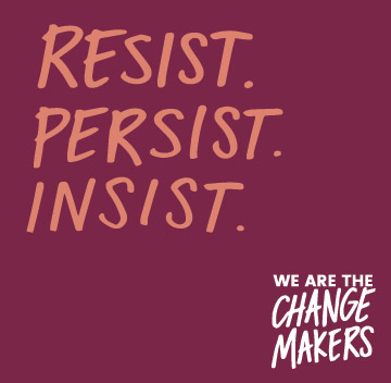 resist change makers slogan.jpg