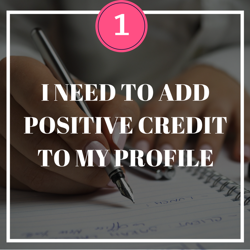 Copy of I need to add positive credit to my profile