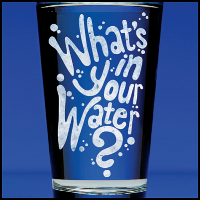 Whats In Your Water?
