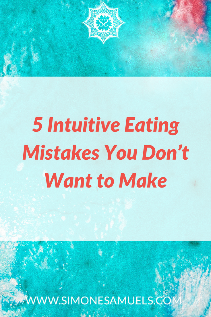The 5 Intuitive Eating Mistakes You Don't Want to Make