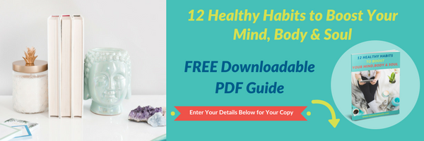 12 Healthy Habits to Boost Your Mind Body & Soul.png