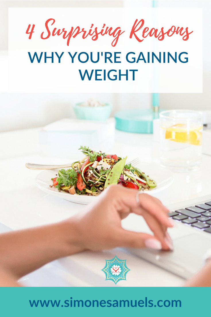4 Surprising Reasons Why You're Gaining Weight and the Solutions for Unexplained Weight Gain