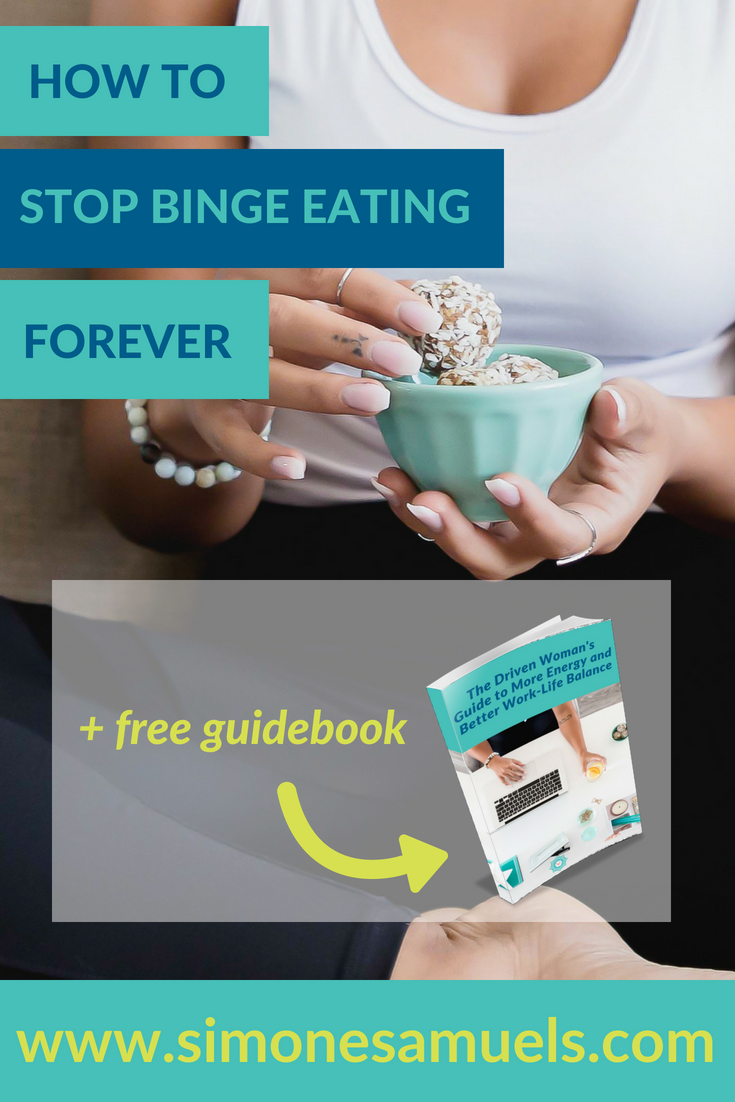 How to stop binge eating forever- 9 steps to having food and body freedom at last- Simone Samuels Blog