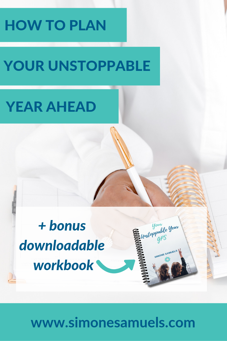 How to Plan Your Unstoppable Year Ahead- Simone Samuels- Blog