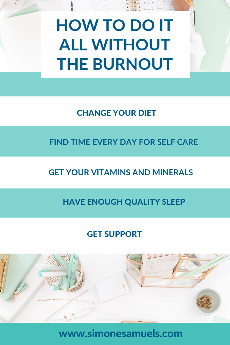 How to do it all without the burnout- blog- Simone Samuels #burnout #unstoppable #doitall #bosslady #entrepreneurlife #infographic