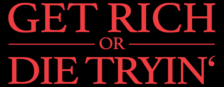 Get_Rich_or_Die_Tryin'_(Film)_Logo.png