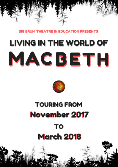 Big Brum Theatre in Education, Macbeth, 2017, Schools Tour, Tour to Schools