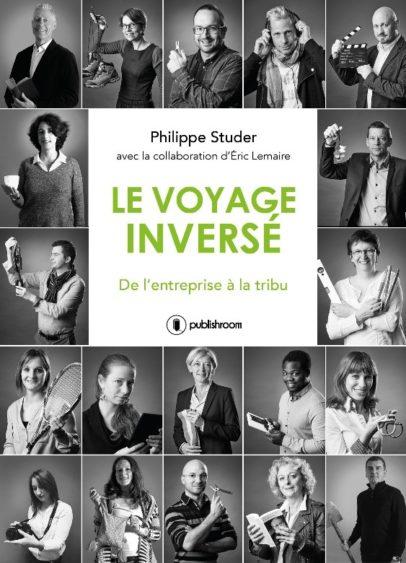 Le voyage inversé, de l'entreprise à la tribu - P.Studer et Eric Lemaire