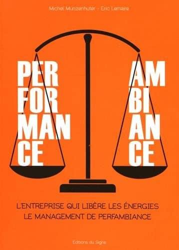 PERFAMBIANCE, le management qui libère les énergies, Michel Munzenhuter et Eric Lemaire