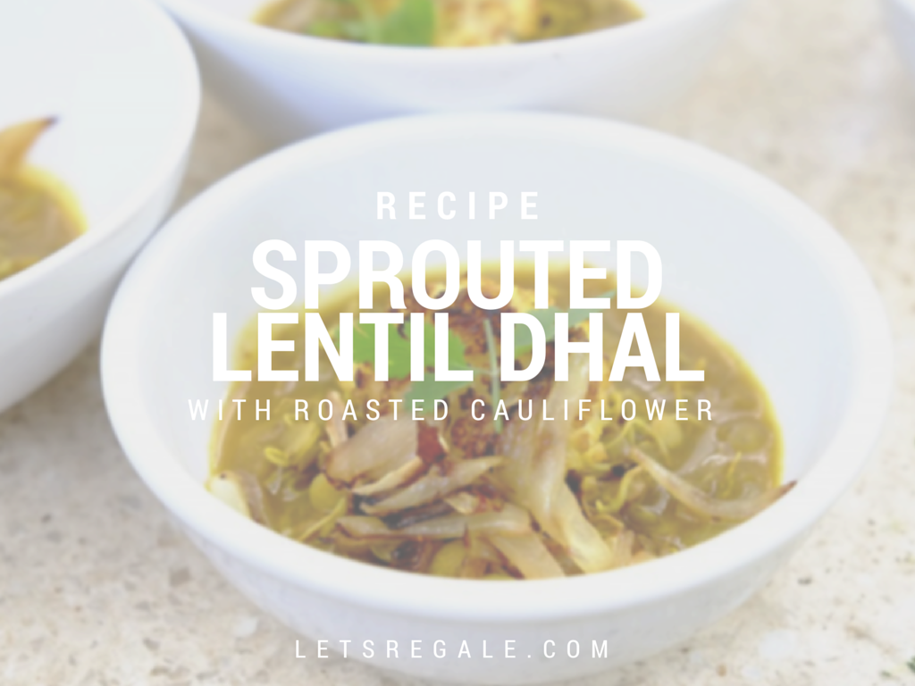 Sprouted Lentil Dhal with Roasted Cauliflower