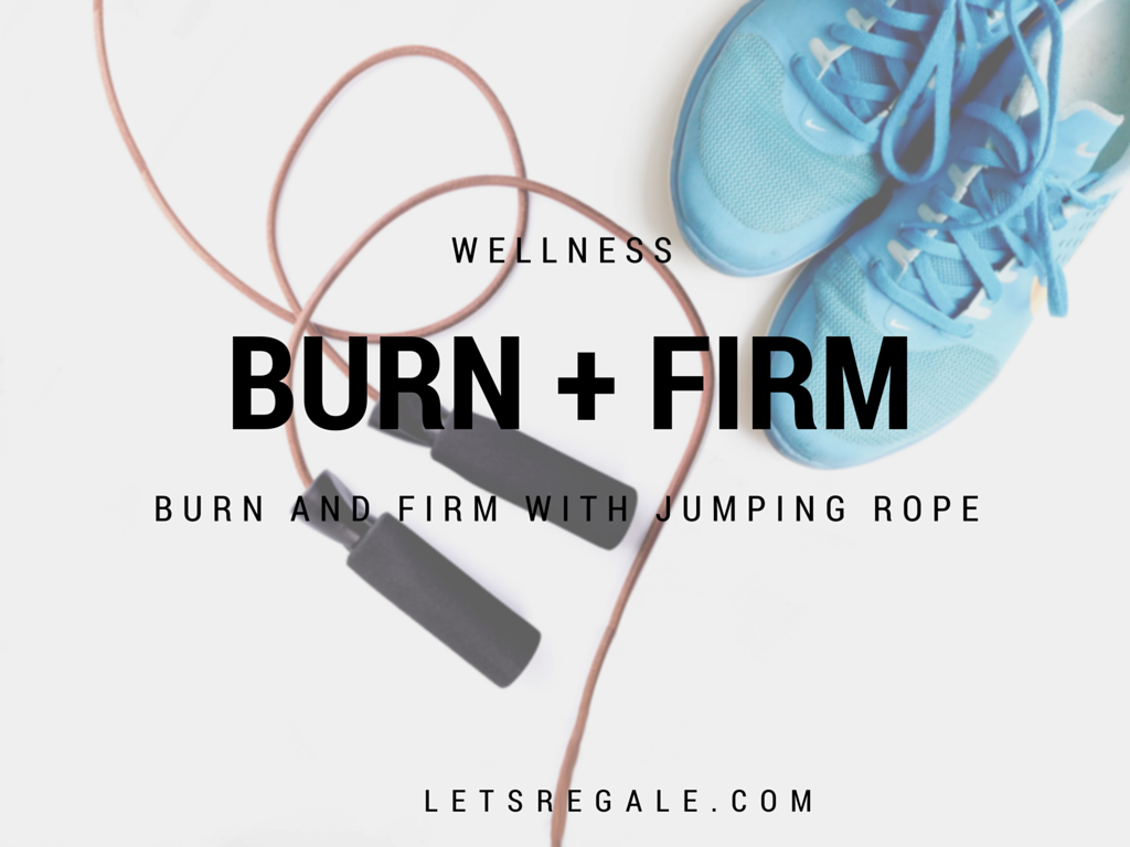 Burn and Firm With Jumping Rope letsregale.com