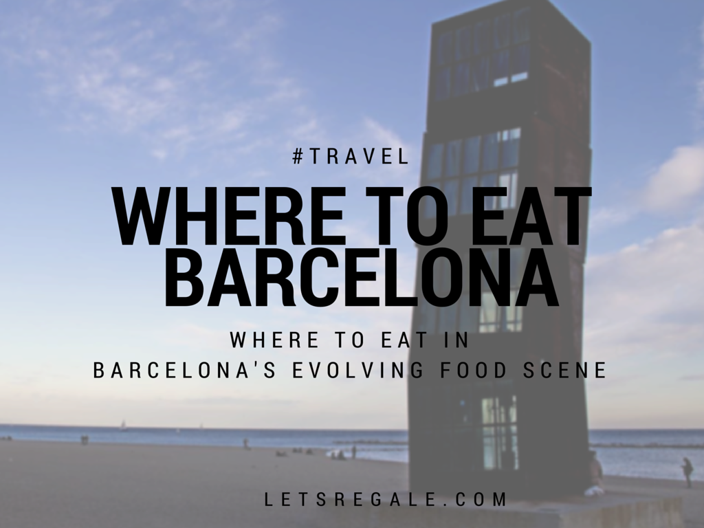 Where to Eat in Barcelona's Evolving Food Sceneletregale.com