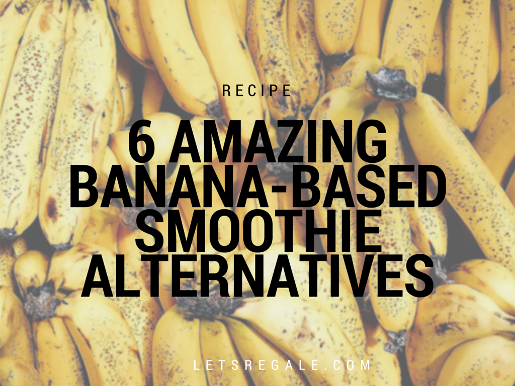6 Amazing Banana-Based Smoothie Alternatives letsregale.com