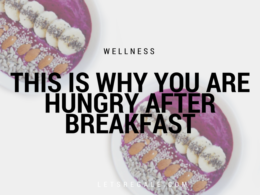This is Why You Are Hungry After Breakfast letsregale.com