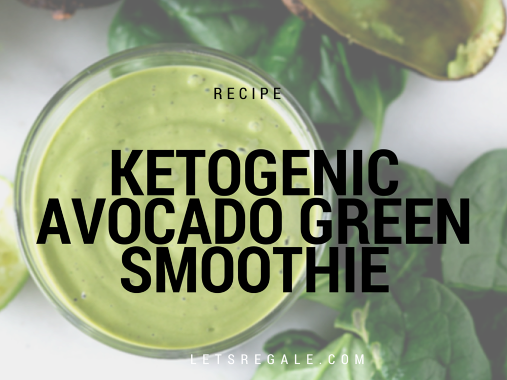 Ketogenic Avocado Green Smoothie letsregale.com