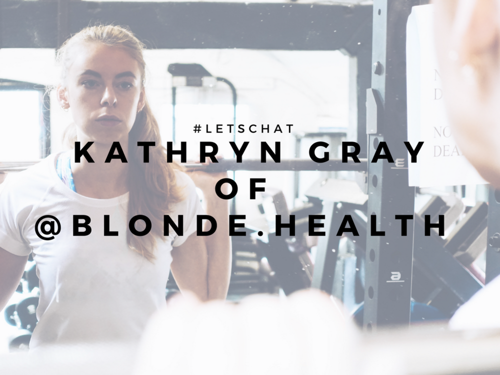 #LETSCHAT: Meet Kathryn Gray of @Blonde.Health