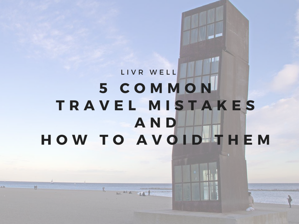 Are You Making These 5 Common Travel Mistakes- Here's How To Avoid Them..png