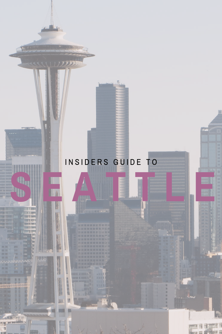 Insiders Guide To Seattle - Wellness Travel, Wanderlust, Millennial Female Travel -  www.letsregale.com (1).png