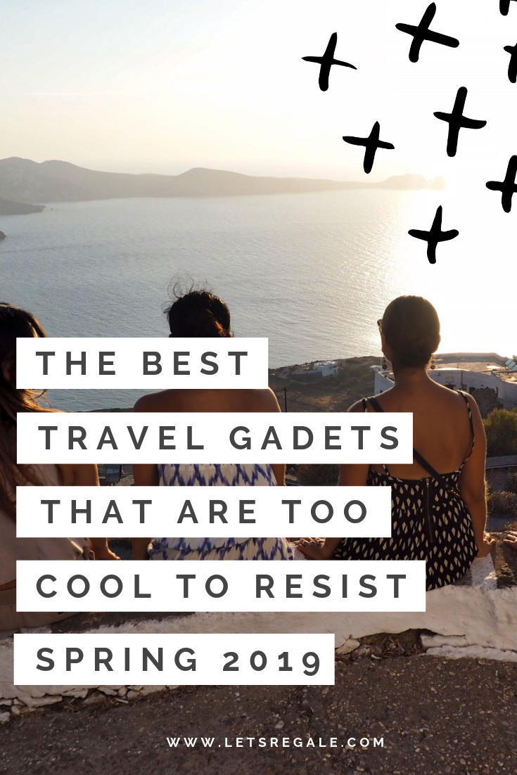 The Best Travel Gadgets That Are Too Cool To Resist in Spring 2019- best travel gardgets, travel accessories, 2019 best travel photography gear - www.letsregale.com .png