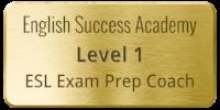 English Success Academy certified Level 1 ESL Exam Prep Coach.png