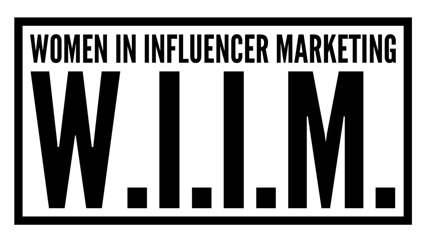 WIIM: Women in Influencer Marketing