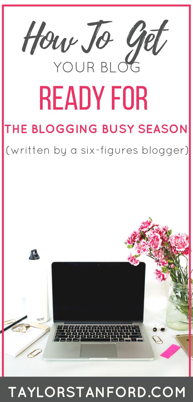 How to Get Your Blog Ready for The Busy Season #bloggingtips #blogtips #bloggingadvice #makemoney #makemoneyblogging
