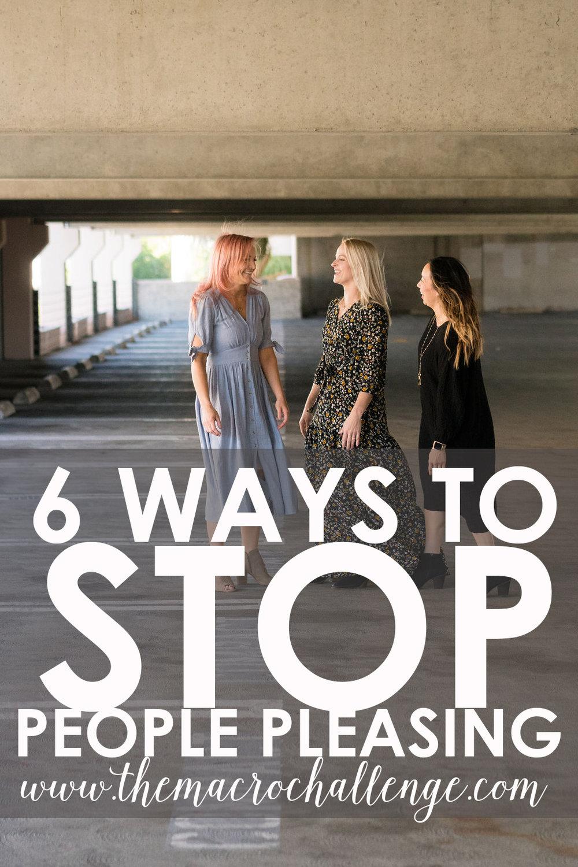 6 Ways to Stop People Pleasing.jpg
