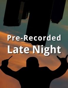 Pre-Recorded Late Night