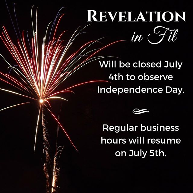 Revelation in Fit will be closed July 4th to celebrate Independence Day with our families. We'll be back on Thursday, July 5th! #closed #independenceday