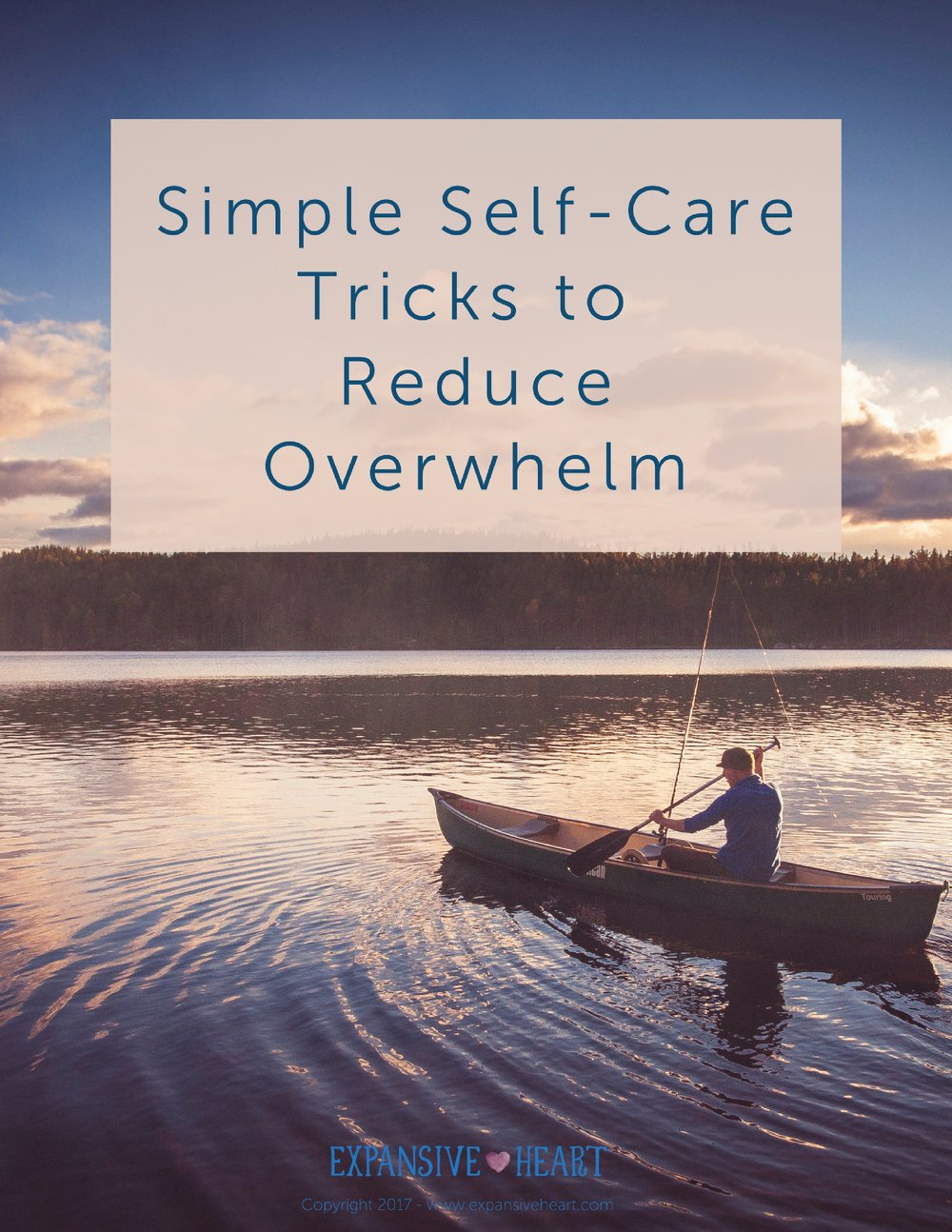 Simple Self Care Tricks to Reduce Overwhelm