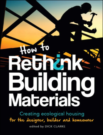 This is a great resource for anyone wanting to understand more about the impact of their building material choices. I'll have several articles in the next edition - it'll be out just before Christmas 2017.
