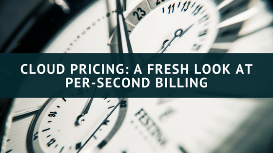 A Fresh look at Per-second billing