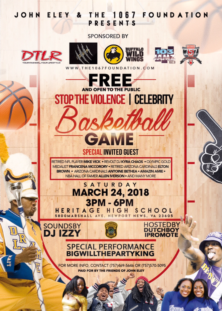 "March 24th!! Please mark your calendars and come support Newport News School Board member @JohnEley and  @the1067foundation as we present to you the first annual ""Stop The Violence"" celebrity basketball game at Heritage High School. We would like to thank the following sponsors @dtlr @bwwings @shutdown757falcons for their support. This event will be hosted by @dutchiethepromoter with music by @kyrachaos and @izzythedj and a special guest performance by @bigwillthepartyking     This event is free and open to the public so come out and enjoy! #StopTheViolence757 #1067 #The1067Foundation #linkinbio #HamptonRoads #757"