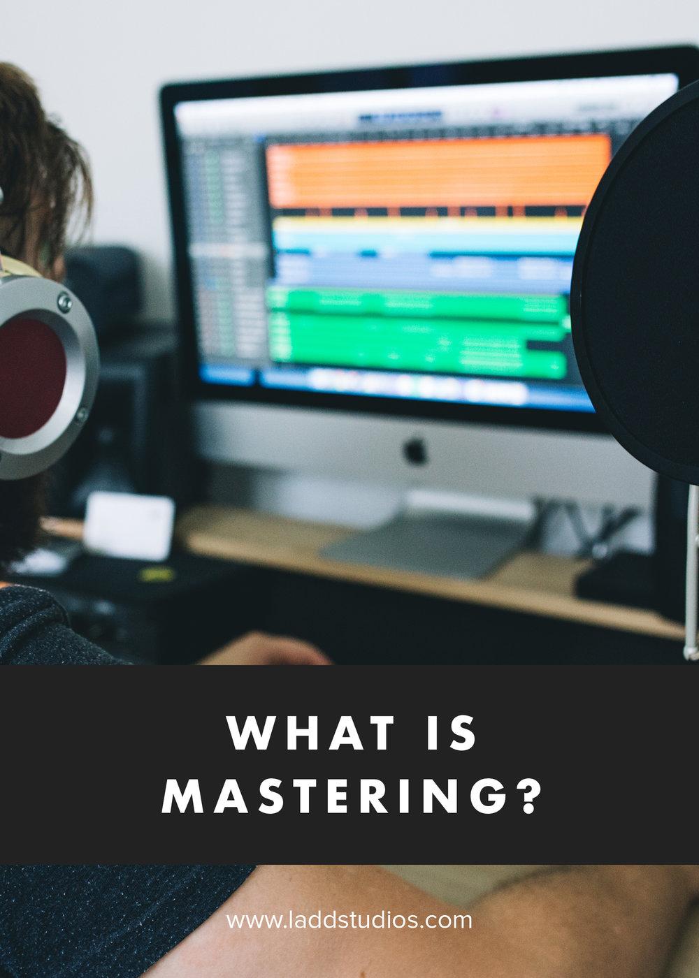 what-is-mastering-ladd-studios.jpg