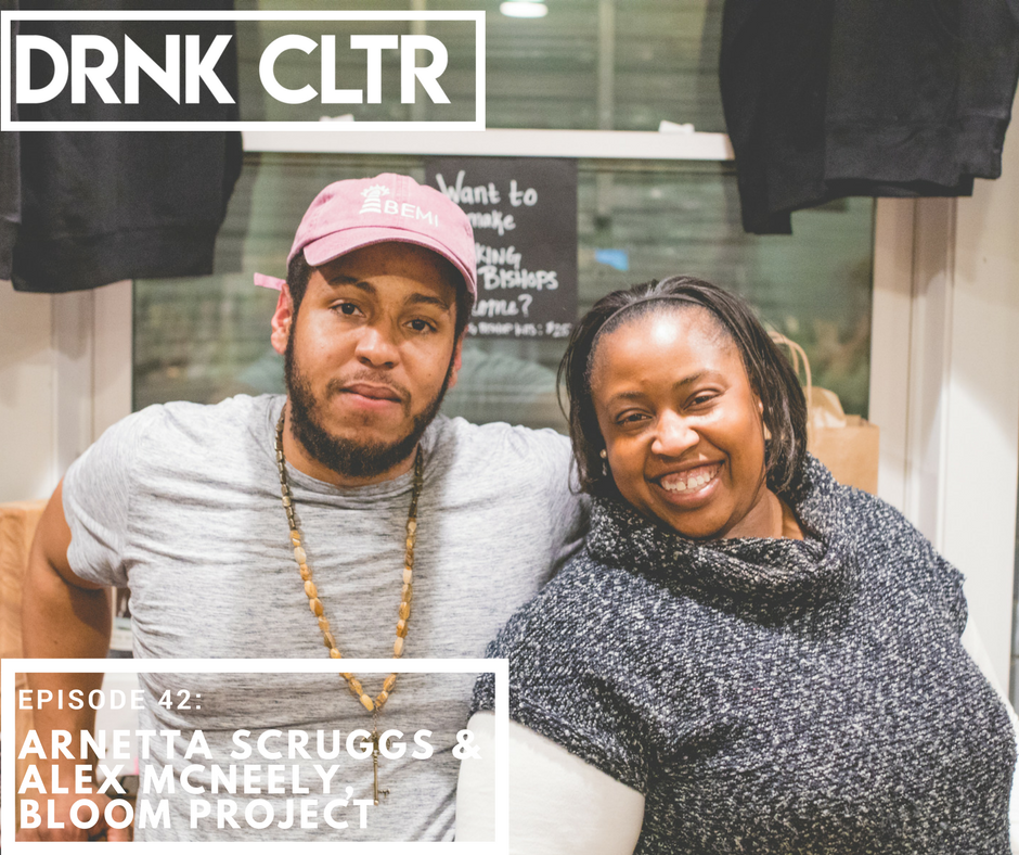 Episode 42: Arnetta Scruggs & Alex McNeely, Bloom Project  -
