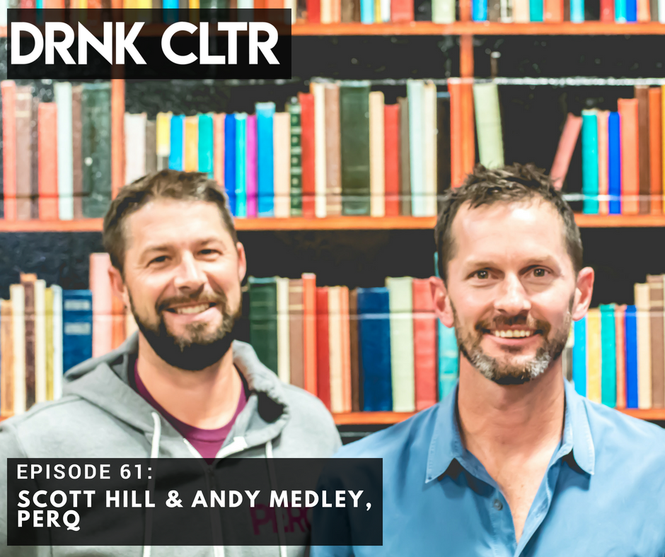 Episode 61: Scott Hill & Andy Medley, PERQ  -