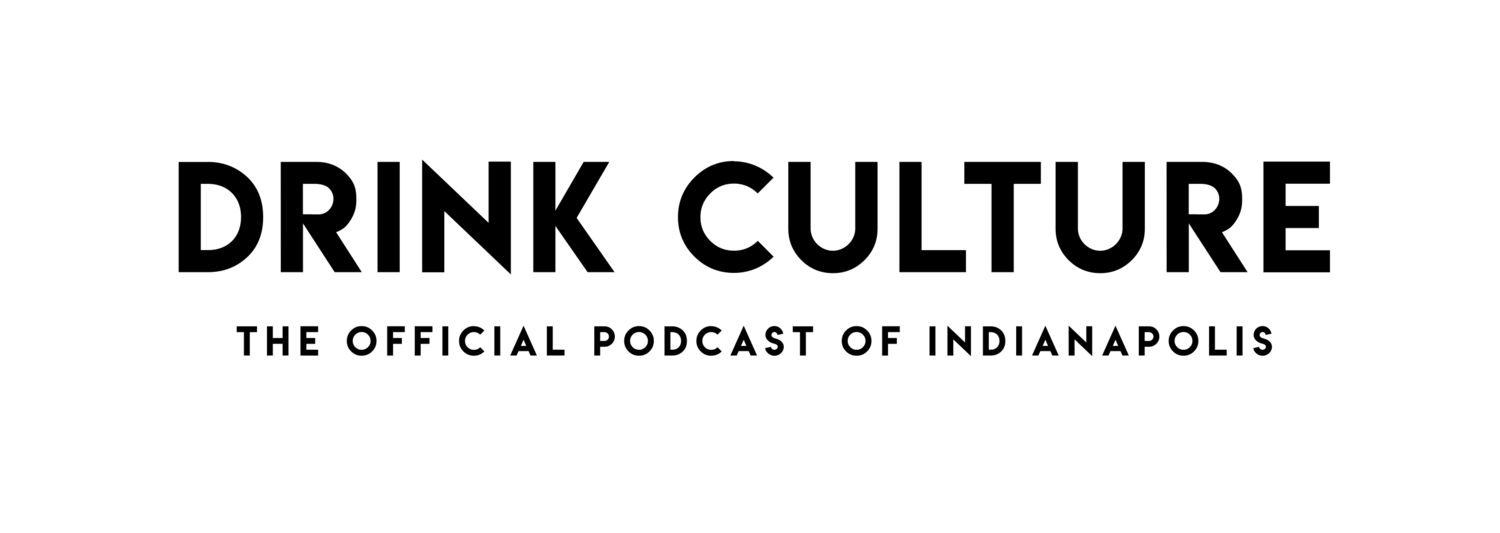 Drink Culture - The Official Podcast of Indianapolis