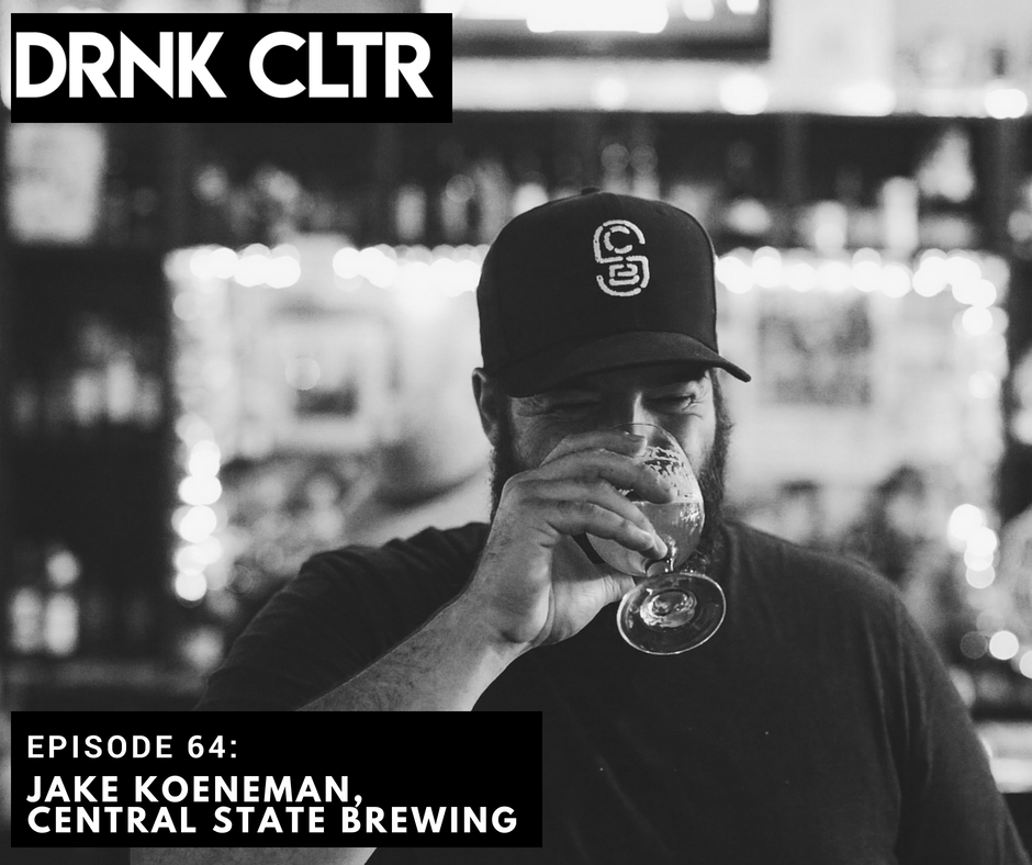 Episode 64: Jake Koeneman, Central State Brewing  -